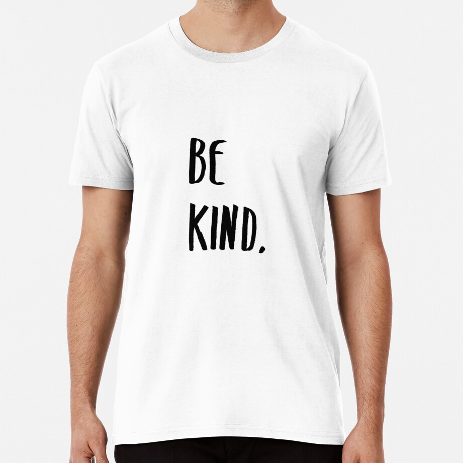 Be Kind Kindness Typography Art Premium T-Shirt