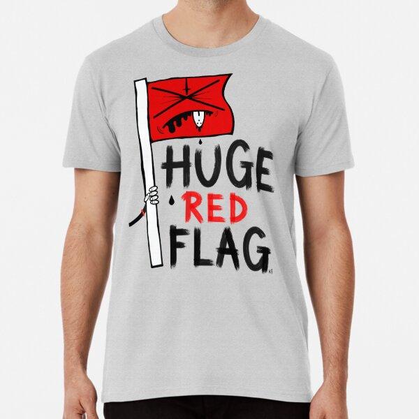 Huge Red Flag Premium T-Shirt