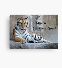 "Greeting Card Tiger ""You're Looking Good"" Canvas Print"