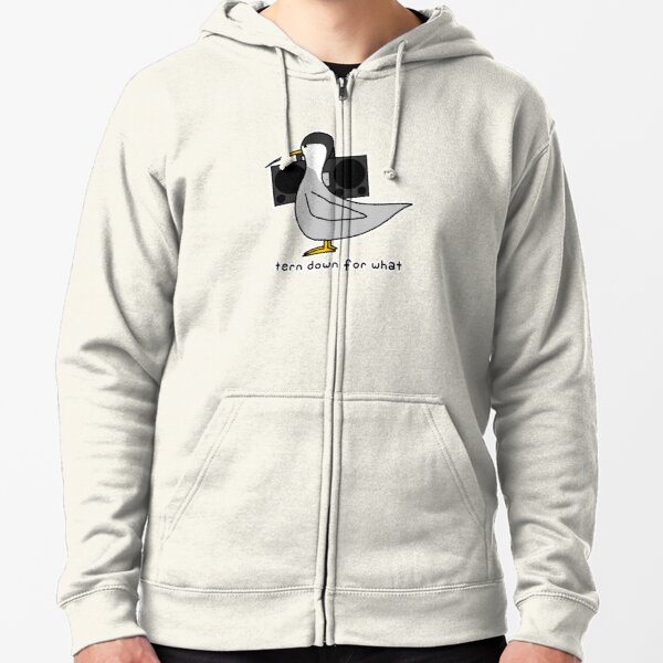tern down for what Zipped Hoodie