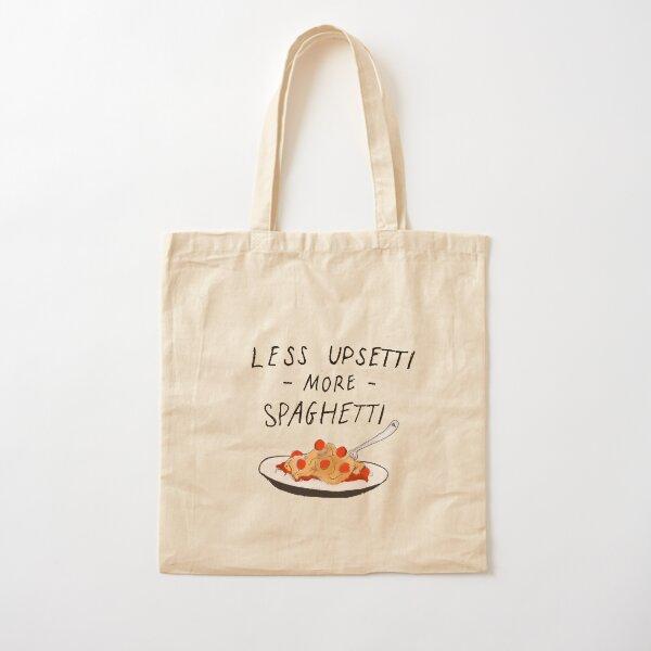 Less Upsetti More Spaghetti Cotton Tote Bag