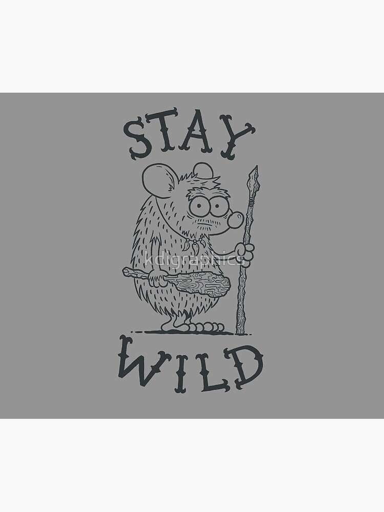 Stay Wild by kdigraphics