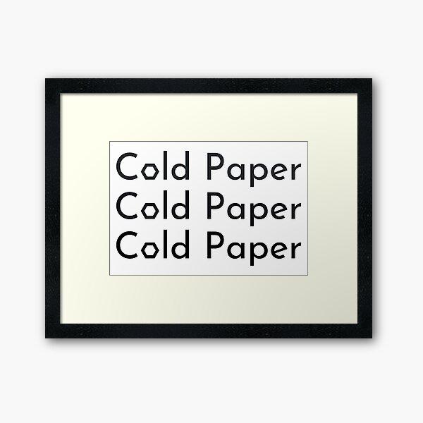 Cold Paper Dark Font Framed Art Print
