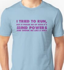Camiseta ajustada I tried to run but it picked me up with it's mind powers and shook me like a doll