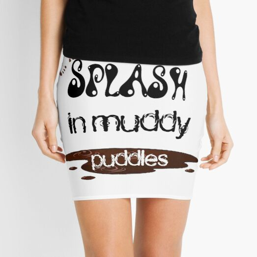 Splash in muddy puddles Mini Skirt