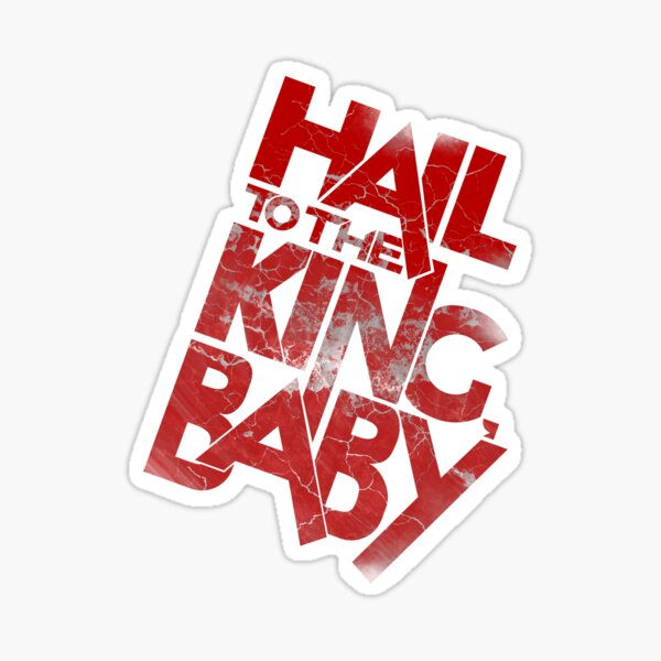 Hail to the King, Baby Sticker