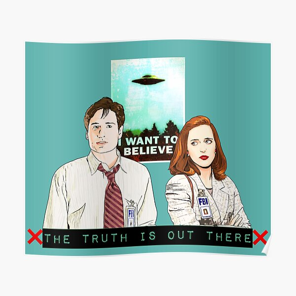 The X files the truth is out there I want to believe by Mimie  Poster