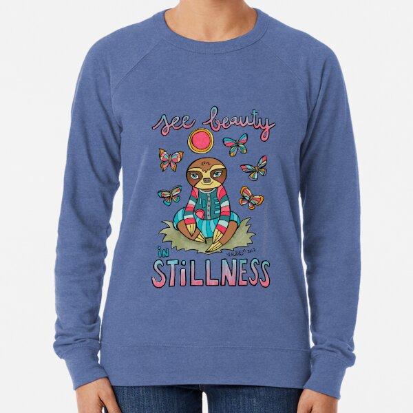 See Beauty in Stillness  - Animals of Inspiration Sloth Illustration Lightweight Sweatshirt