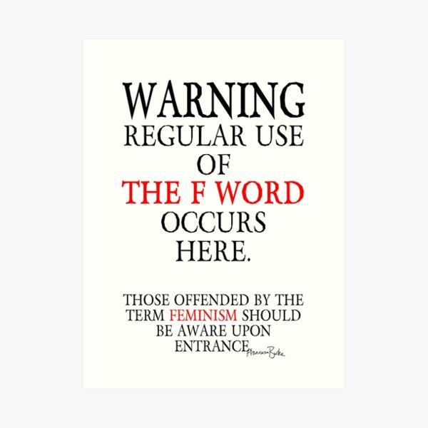 Feminism Warning Art Print