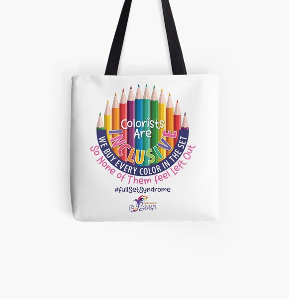 Colorists are inclusive, we buy every color in the set so none of them feel left out All Over Print Tote Bag