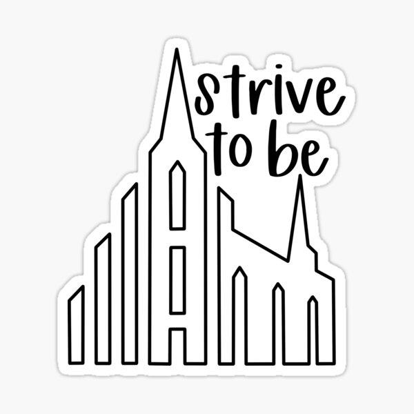 Strive To Be LDS Sticker