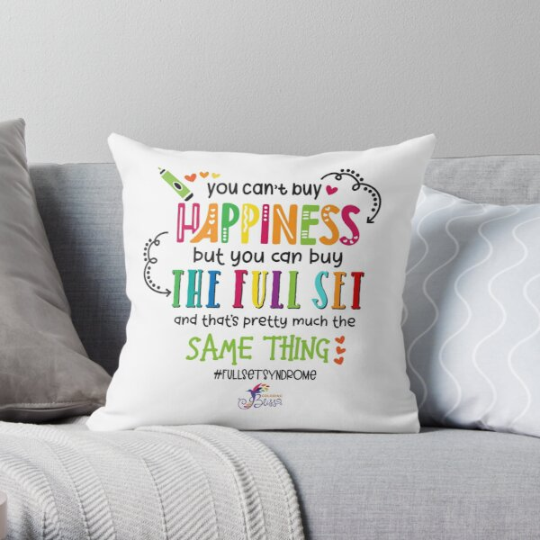 You cannot buy happiness, but you can buy all the colors in a set and that's pretty much the same thing. Throw Pillow