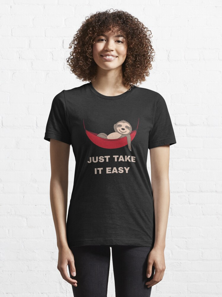 Alternate view of Just Take It Easy - Cool Napping Sloth Essential T-Shirt