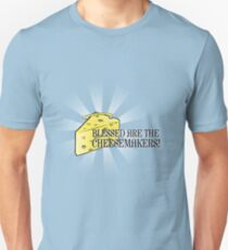 Blessed are the Cheesemakers! Unisex T-Shirt