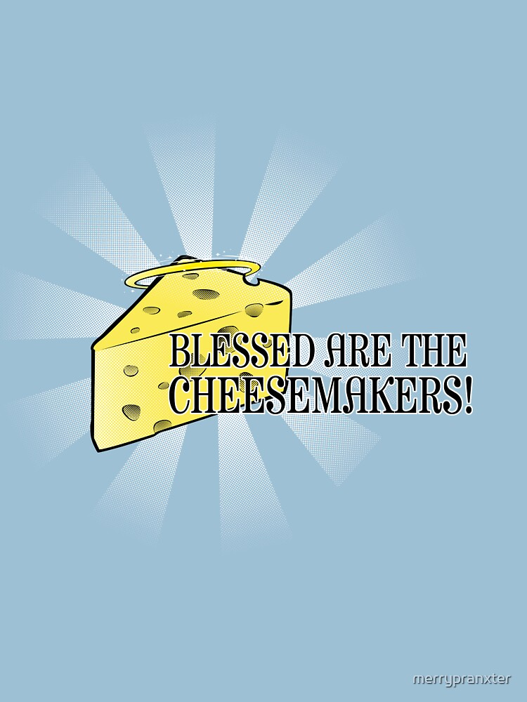 Blessed are the Cheesemakers! | Unisex T-Shirt