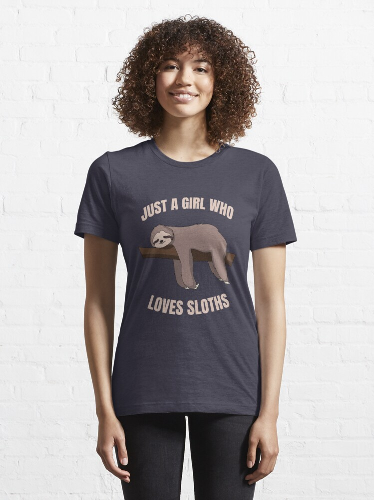 Alternate view of Just A Girl Who Loves Sloths - Cute Napping Sloth Essential T-Shirt