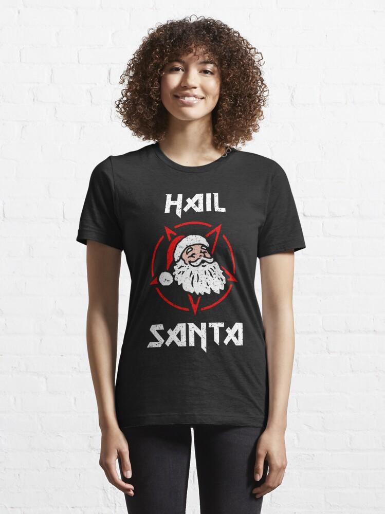 Alternate view of Hail Santa Essential T-Shirt