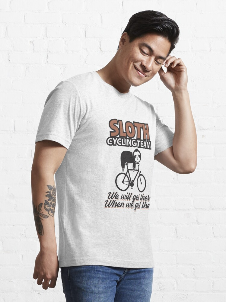 Alternate view of We Will Get There When We Get There - Sloth Cycling Team Essential T-Shirt