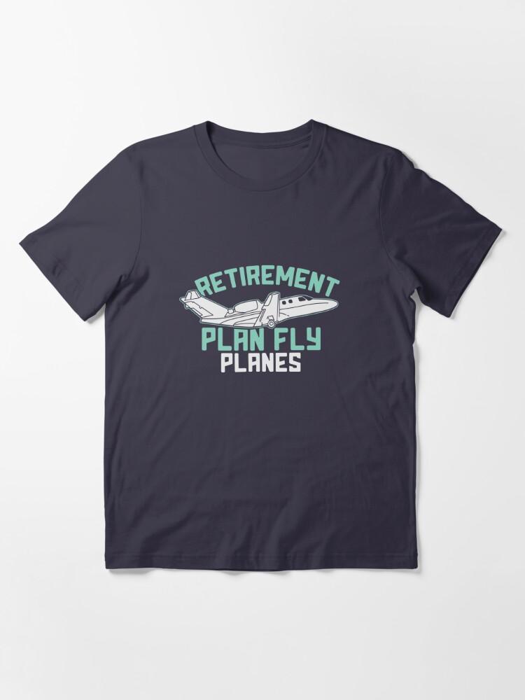 Alternative Ansicht von Retirement Plan Fly Planes - Aircraft Essential T-Shirt