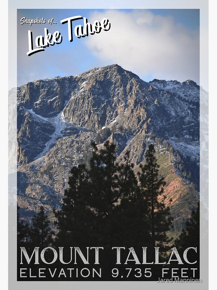 Snapshots of Tahoe: Mount Tallac by JaredManninen