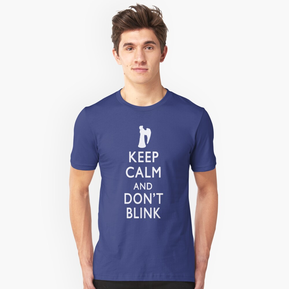 Keep Calm and Don't Blink Unisex T-Shirt Front