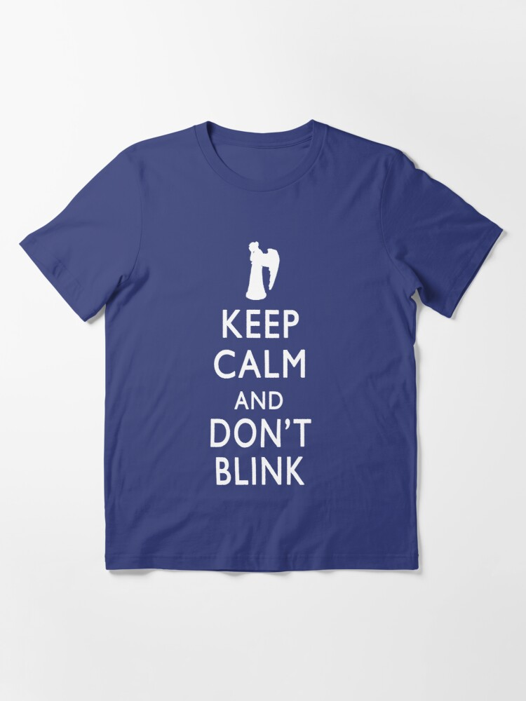 Alternate view of Keep Calm and Don't Blink Essential T-Shirt