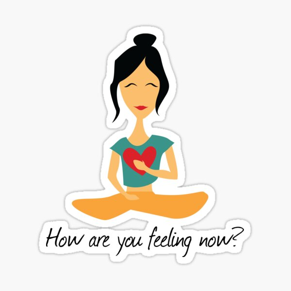 How Are You Feeling Now? Sticker