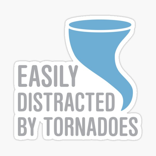 Meteorology Distracted by Tornadoes Sticker