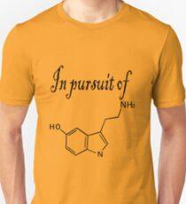 In pursuit of serotonin happiness Unisex T-Shirt