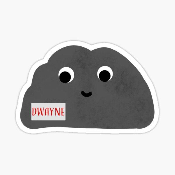 A rock named Dwayne Sticker