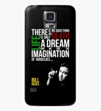 Bill Hicks - There is no such thing as death, life is only a dream and we are the imagination of ourselves Case/Skin for Samsung Galaxy