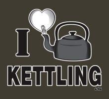 I LOVE KETTLING