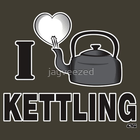 TShirtGifter presents: I LOVE KETTLING