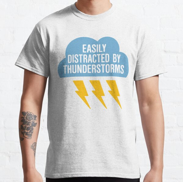 Meteorology Distracted By Thunderstorms Classic T-Shirt