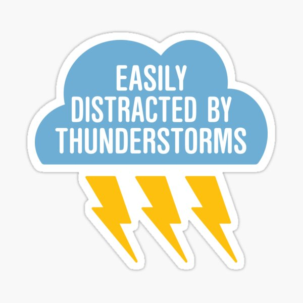 Meteorology Distracted By Thunderstorms Sticker