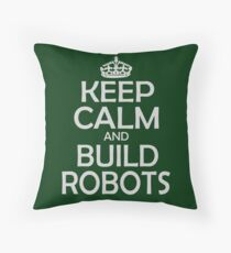 Keep calm and build robots in any color Throw Pillow