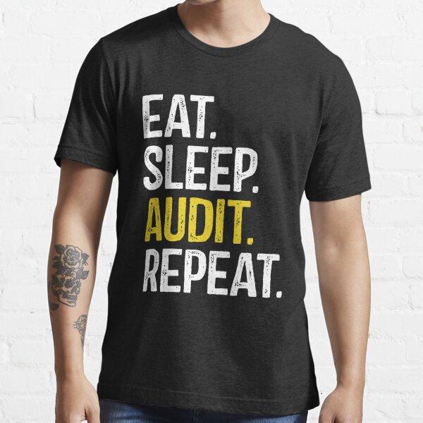 Eat Sleep Audit Repeat Essential T-Shirt