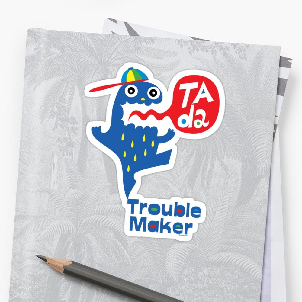 Trouble Maker- Ta Da by Andi Bird