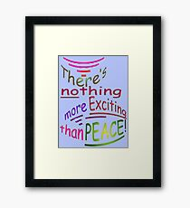 Exciting PEACE Framed Print