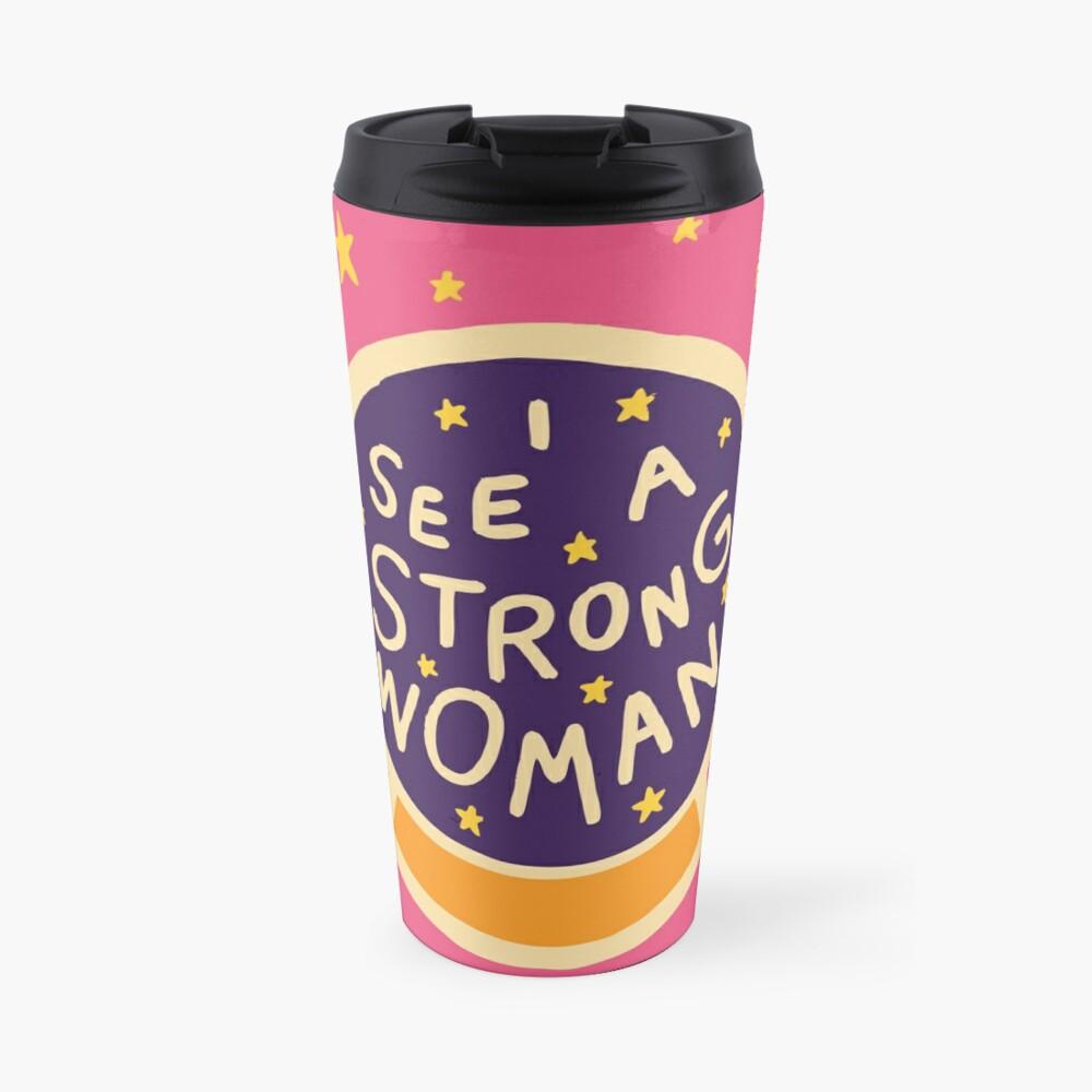 I see a strong woman Travel Mug