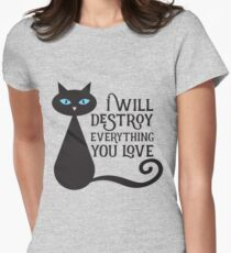 I will desstroy everything you love T-Shirt