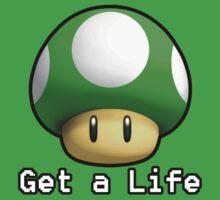 """""""Get a Life"""" 1Up"""