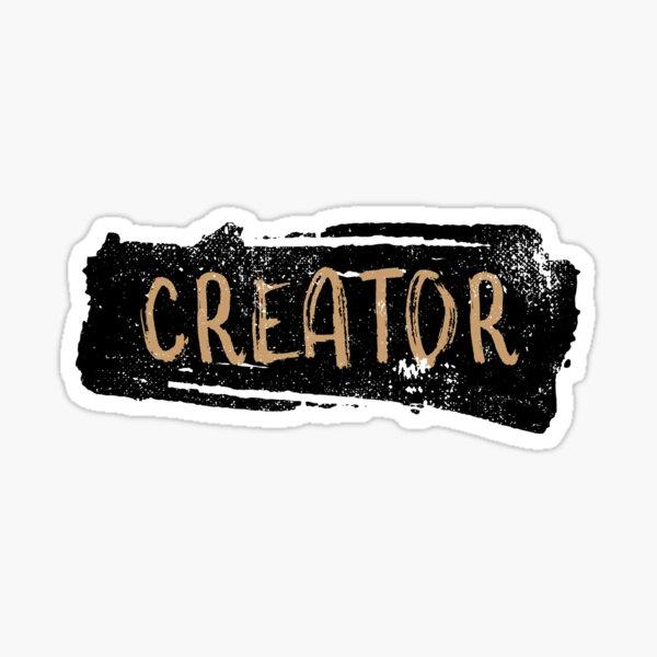 Creator Inspirational Affirmation Quote Sticker