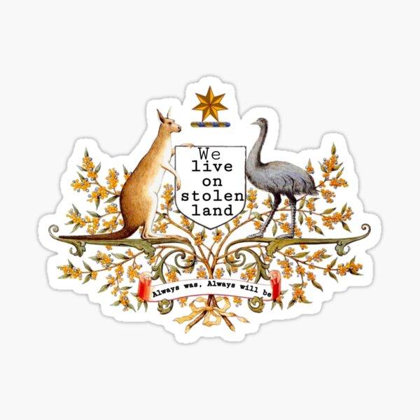 We live on stolen land  Sticker