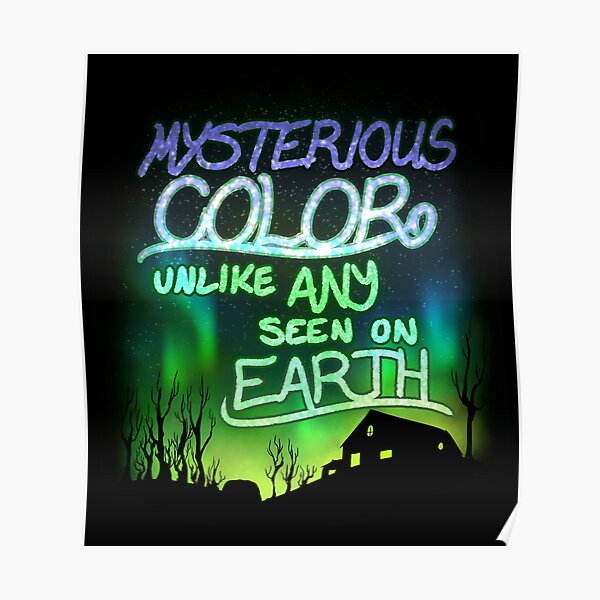 Mysterious Color Unlike Any Seen On Earth Poster