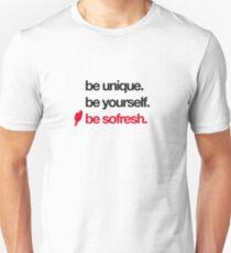 SoFresh Design - Be SoFresh Unisex T-Shirt