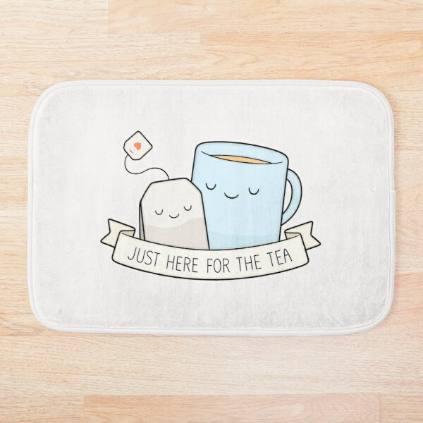 Just Here For The Tea Bath Mat