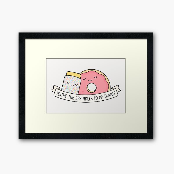 You're the sprinkles to my donut Framed Art Print