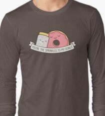 You're the sprinkles to my donut Long Sleeve T-Shirt