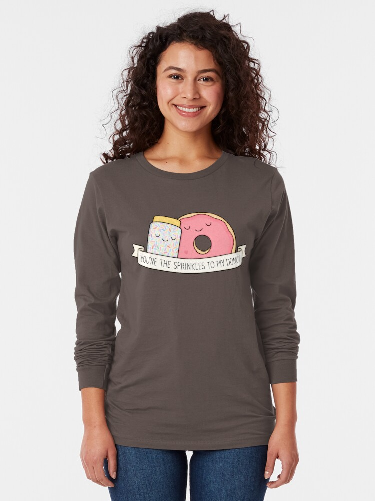 Alternate view of You're the sprinkles to my donut Long Sleeve T-Shirt